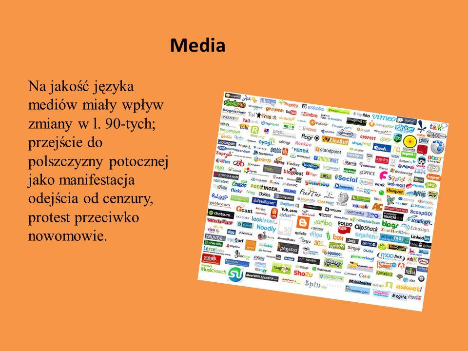Media Na jakość języka mediów miały wpływ zmiany w l.