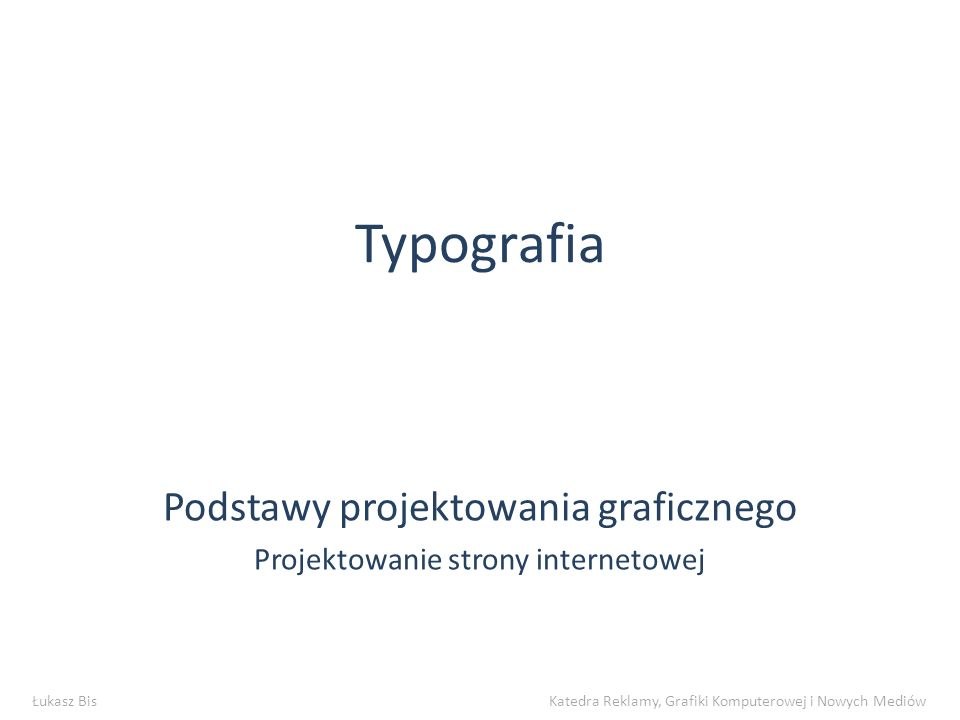 Typografia Podstawy Co to jest typografia.