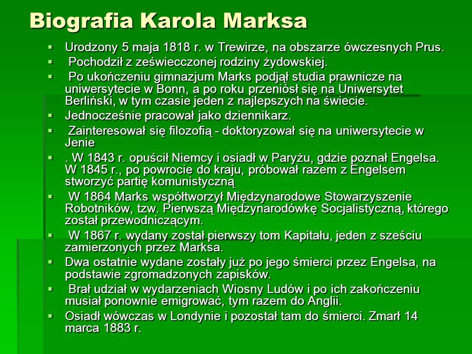 Biografia Karola Marksa Urodzony 5 maja 1818 r. w Trewirze, na obszarze ówczesnych Prus. Urodzony 5 maja 1818 r. w Trewirze, na obszarze ówczesnych Pr