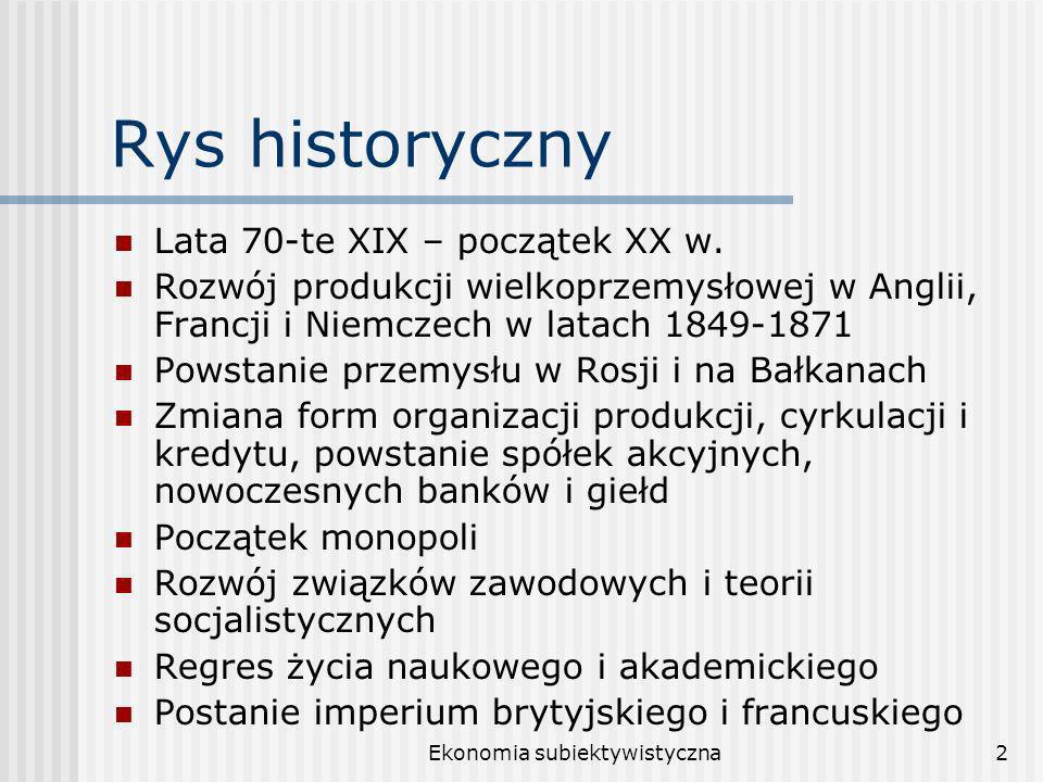 Ekonomia subiektywistyczna2 Rys historyczny Lata 70-te XIX – początek XX w.