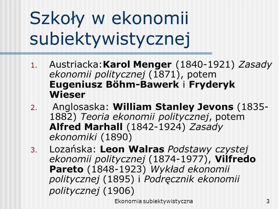 Ekonomia subiektywistyczna3 Szkoły w ekonomii subiektywistycznej 1.