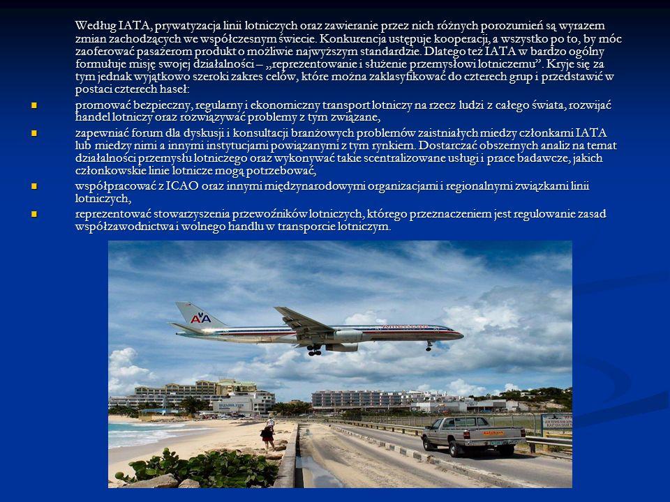 Według IATA, prywatyzacja linii lotniczych oraz zawieranie przez nich różnych porozumień są wyrazem zmian zachodzących we współczesnym świecie.