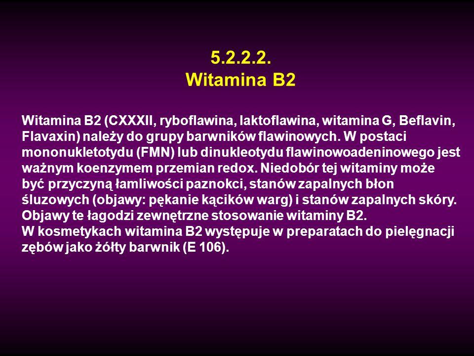5.2.2.2. Witamina B2 Witamina B2 (CXXXII, ryboflawina, laktoflawina, witamina G, Beflavin, Flavaxin) należy do grupy barwników flawinowych. W postaci