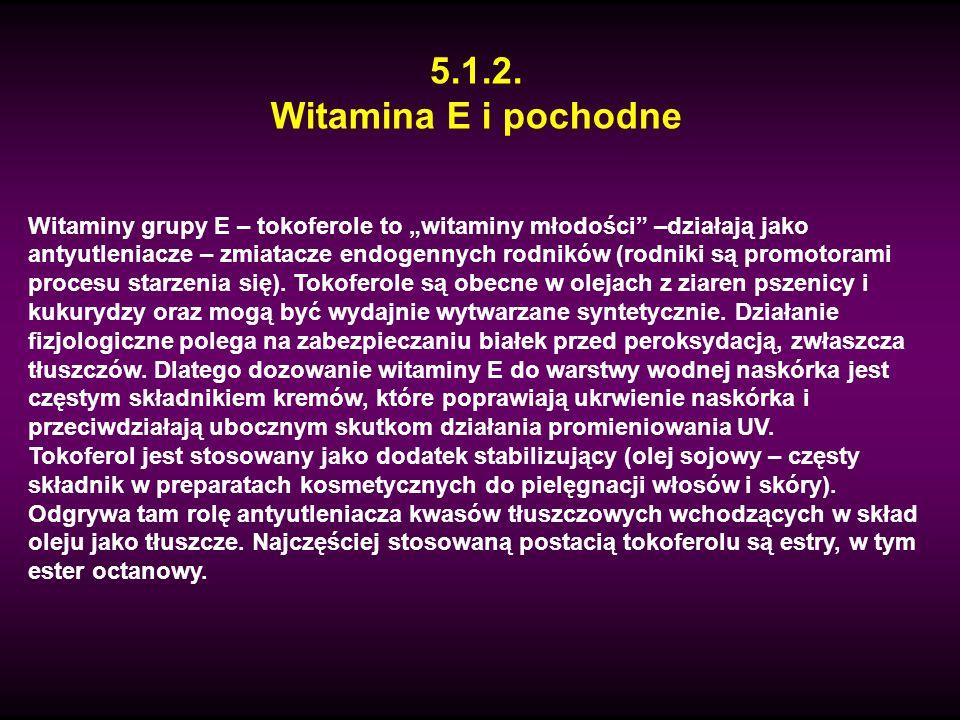 5.1.2. Witamina E i pochodne Witaminy grupy E – tokoferole to witaminy młodości –działają jako antyutleniacze – zmiatacze endogennych rodników (rodnik