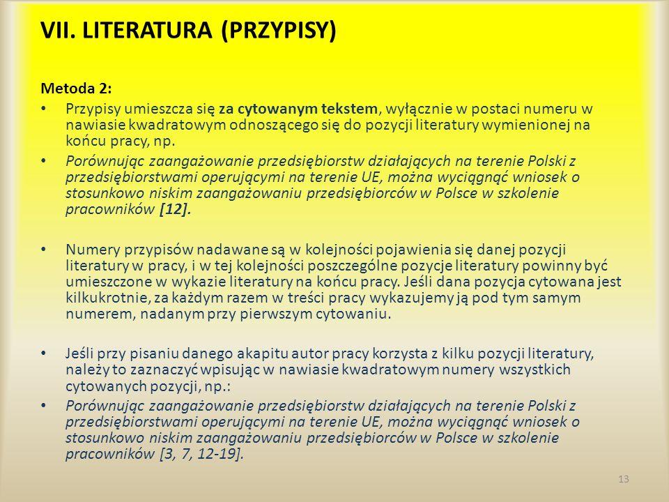 Metoda 2: Przypisy umieszcza się za cytowanym tekstem, wyłącznie w postaci numeru w nawiasie kwadratowym odnoszącego się do pozycji literatury wymieni