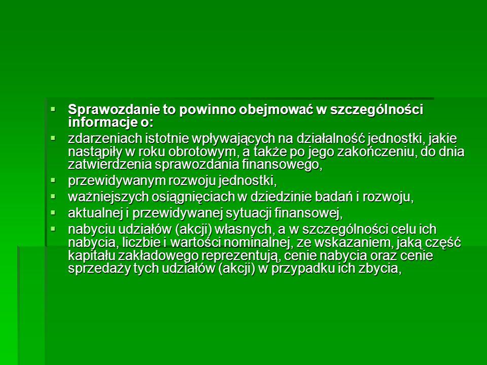 Sprawozdanie to powinno obejmować w szczególności informacje o: Sprawozdanie to powinno obejmować w szczególności informacje o: zdarzeniach istotnie w