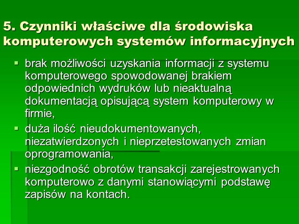 5. Czynniki właściwe dla środowiska komputerowych systemów informacyjnych brak możliwości uzyskania informacji z systemu komputerowego spowodowanej br