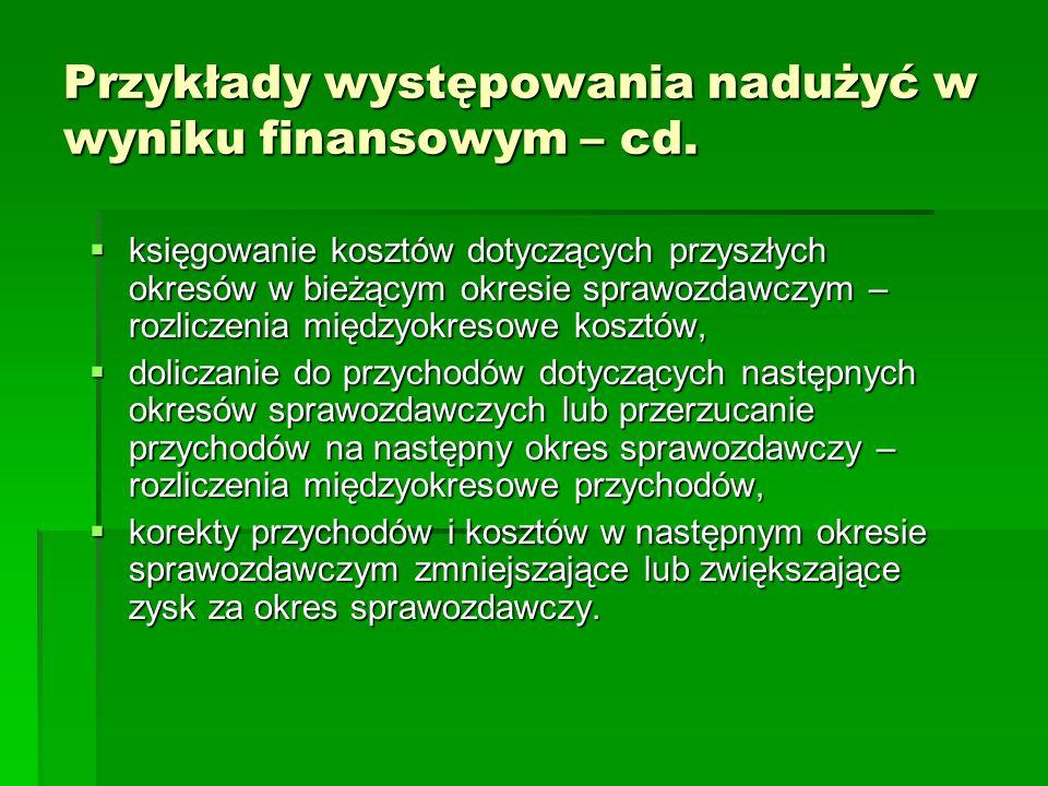 Przykłady występowania nadużyć w wyniku finansowym – cd. księgowanie kosztów dotyczących przyszłych okresów w bieżącym okresie sprawozdawczym – rozlic