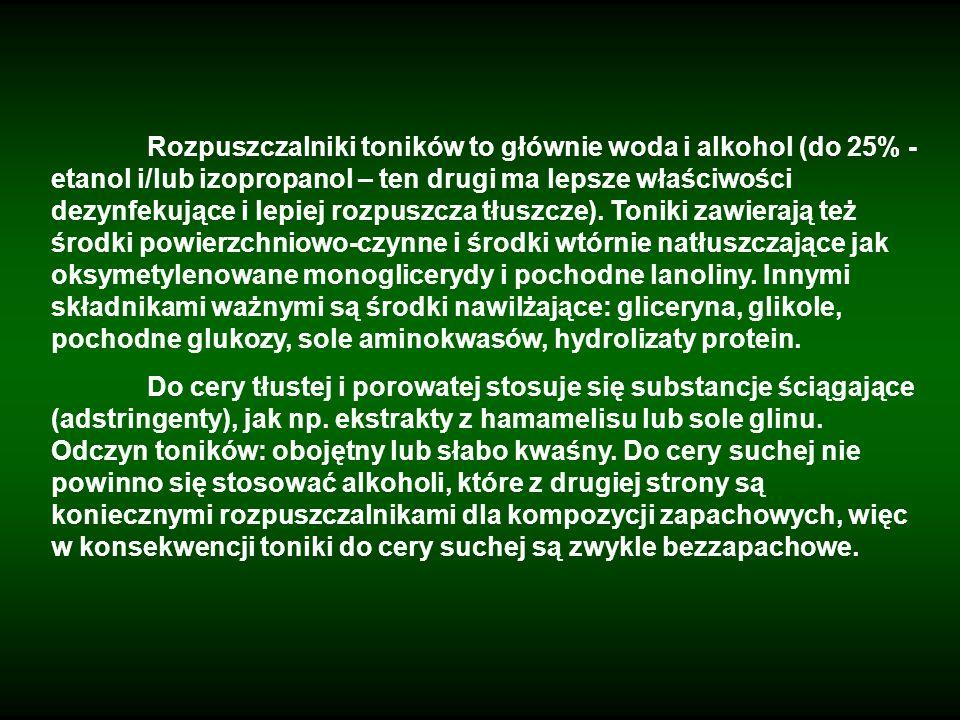 Rozpuszczalniki toników to głównie woda i alkohol (do 25% - etanol i/lub izopropanol – ten drugi ma lepsze właściwości dezynfekujące i lepiej rozpuszc