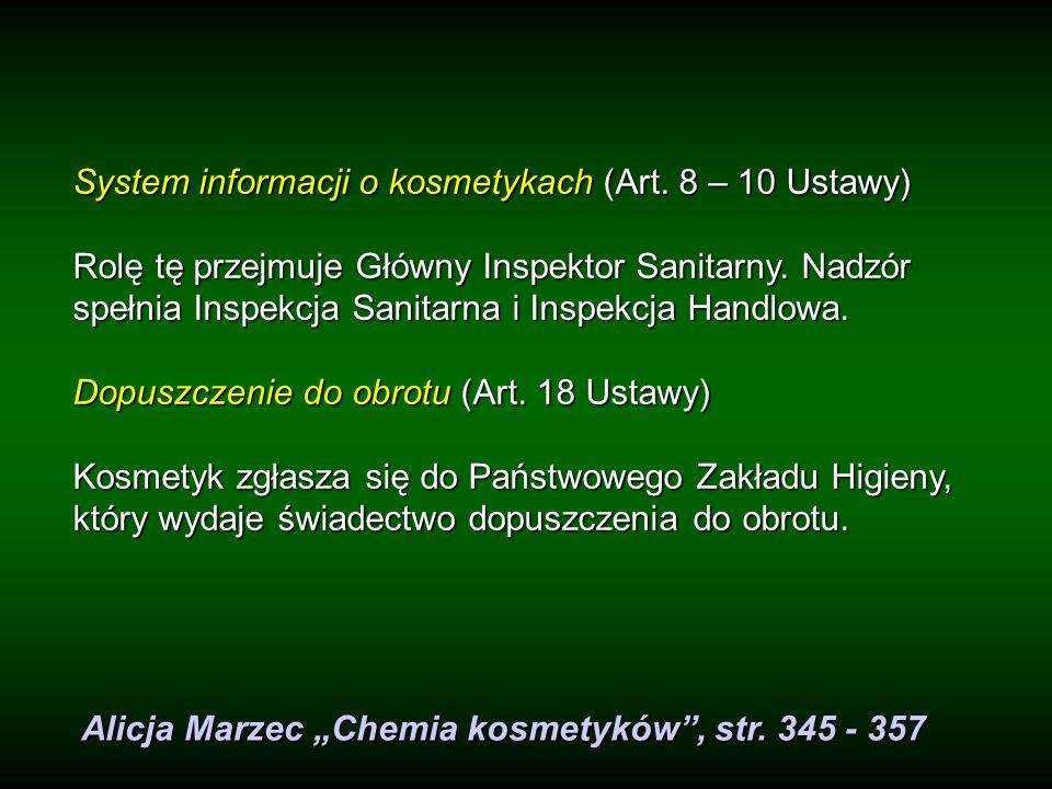 System informacji o kosmetykach (Art. 8 – 10 Ustawy) Rolę tę przejmuje Główny Inspektor Sanitarny. Nadzór spełnia Inspekcja Sanitarna i Inspekcja Hand