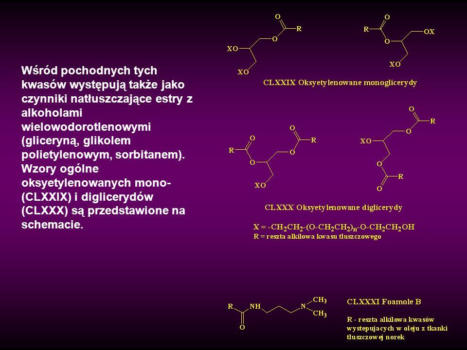 Wśród pochodnych tych kwasów występują także jako czynniki natłuszczające estry z alkoholami wielowodorotlenowymi (gliceryną, glikolem polietylenowym,