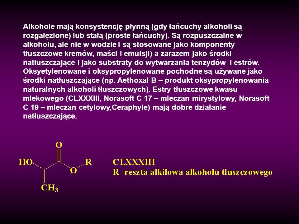 Alkohole mają konsystencję płynną (gdy łańcuchy alkoholi są rozgałęzione) lub stałą (proste łańcuchy). Są rozpuszczalne w alkoholu, ale nie w wodzie i