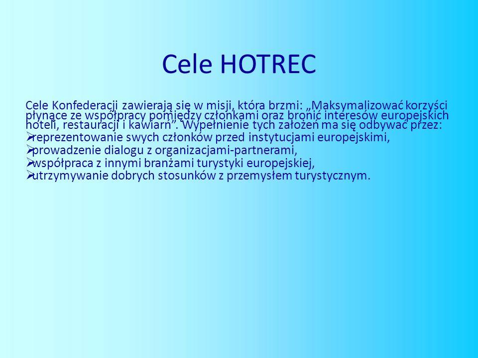 Cele HOTREC Cele Konfederacji zawierają się w misji, która brzmi: Maksymalizować korzyści płynące ze współpracy pomiędzy członkami oraz bronić interes