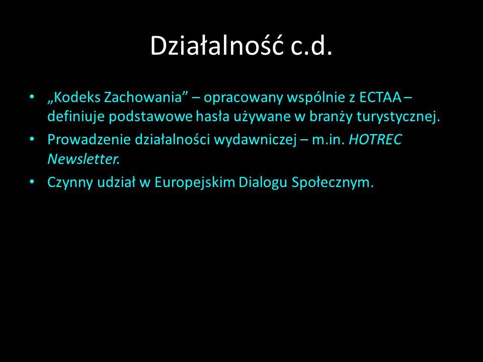 Działalność c.d. Kodeks Zachowania – opracowany wspólnie z ECTAA – definiuje podstawowe hasła używane w branży turystycznej. Prowadzenie działalności