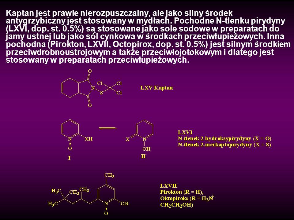 Kaptan jest prawie nierozpuszczalny, ale jako silny środek antygrzybiczny jest stosowany w mydłach. Pochodne N-tlenku pirydyny (LXVI, dop. st. 0.5%) s