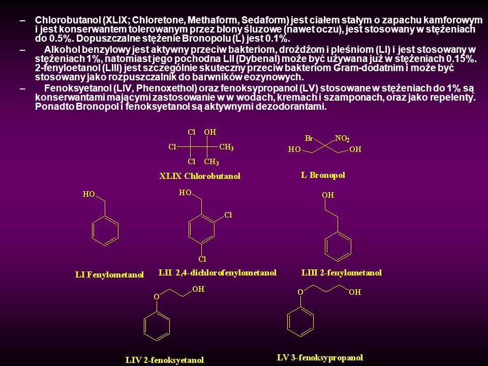 –Chlorobutanol (XLIX; Chloretone, Methaform, Sedaform) jest ciałem stałym o zapachu kamforowym i jest konserwantem tolerowanym przez błony śluzowe (na