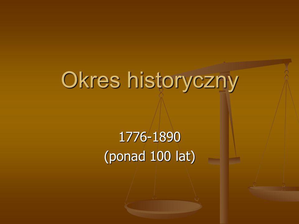 Okres historyczny 1776-1890 (ponad 100 lat)