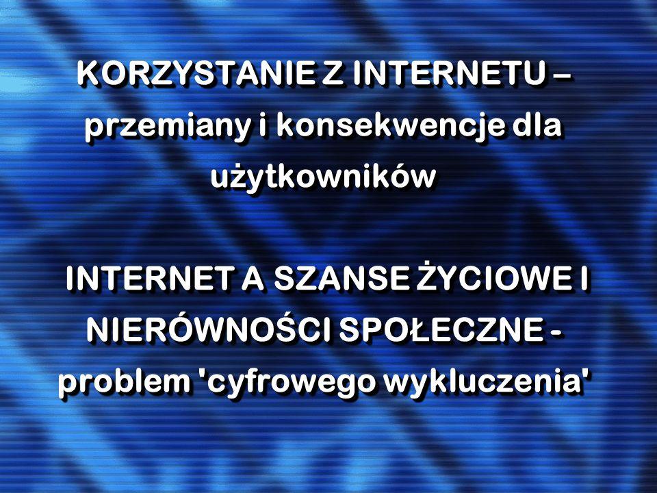 Korzystanie z internetu na świecie: 1,668,870,408 osób (27,4% populacji) – dane z czerwca 2009 (http://www.internetworldstats.com/stats.htm) ponad połowa Polaków w wieku 16 i więcej lat (51,4 proc.) przyrost użytkowników internetu jest systematyczny i wynosi około 8,5-9 punktów procentowych w okresie dwóch lat.