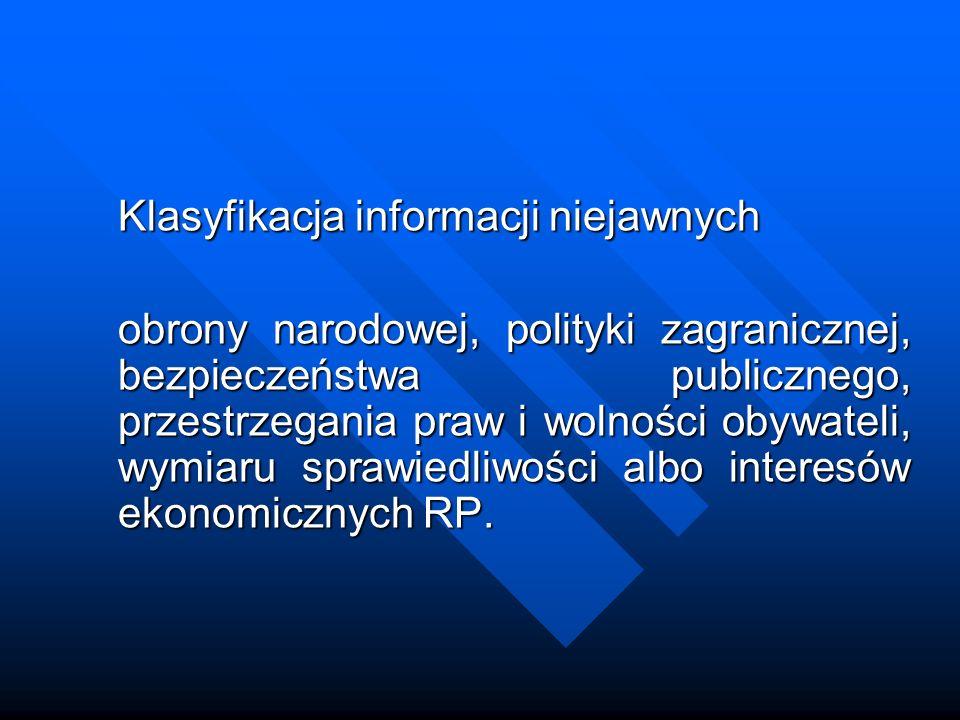 Klasyfikacja informacji niejawnych obrony narodowej, polityki zagranicznej, bezpieczeństwa publicznego, przestrzegania praw i wolności obywateli, wymi