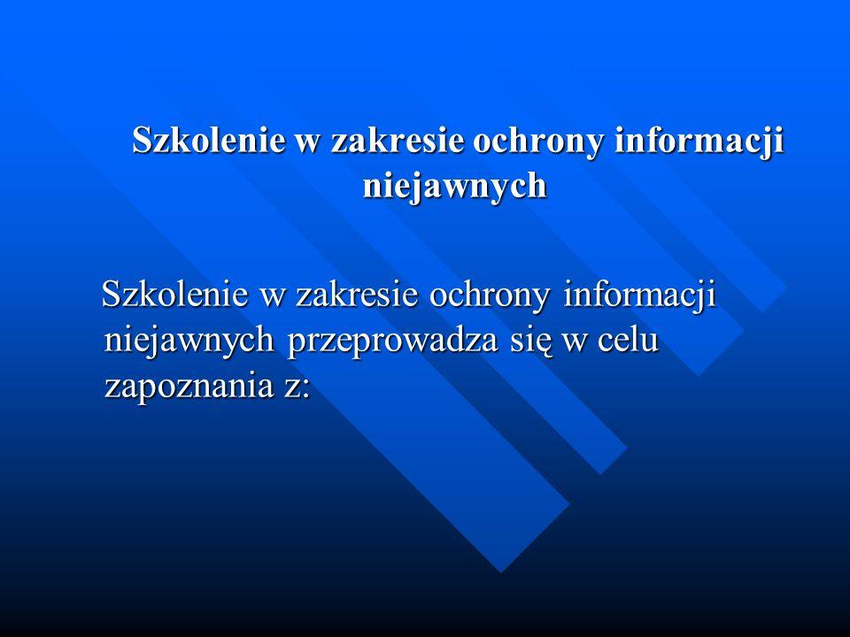 Szkolenie w zakresie ochrony informacji niejawnych Szkolenie w zakresie ochrony informacji niejawnych Szkolenie w zakresie ochrony informacji niejawny