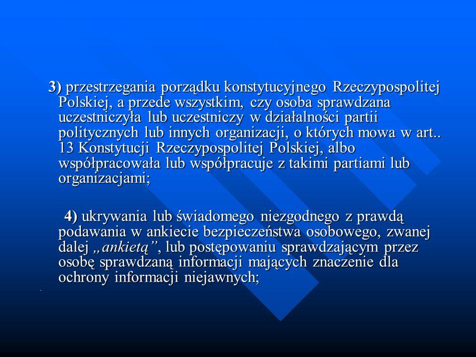 3) przestrzegania porządku konstytucyjnego Rzeczypospolitej Polskiej, a przede wszystkim, czy osoba sprawdzana uczestniczyła lub uczestniczy w działal