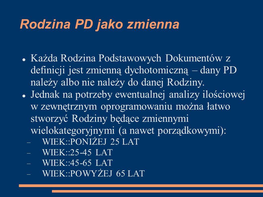 Rodzina PD jako zmienna Każda Rodzina Podstawowych Dokumentów z definicji jest zmienną dychotomiczną – dany PD należy albo nie należy do danej Rodziny.