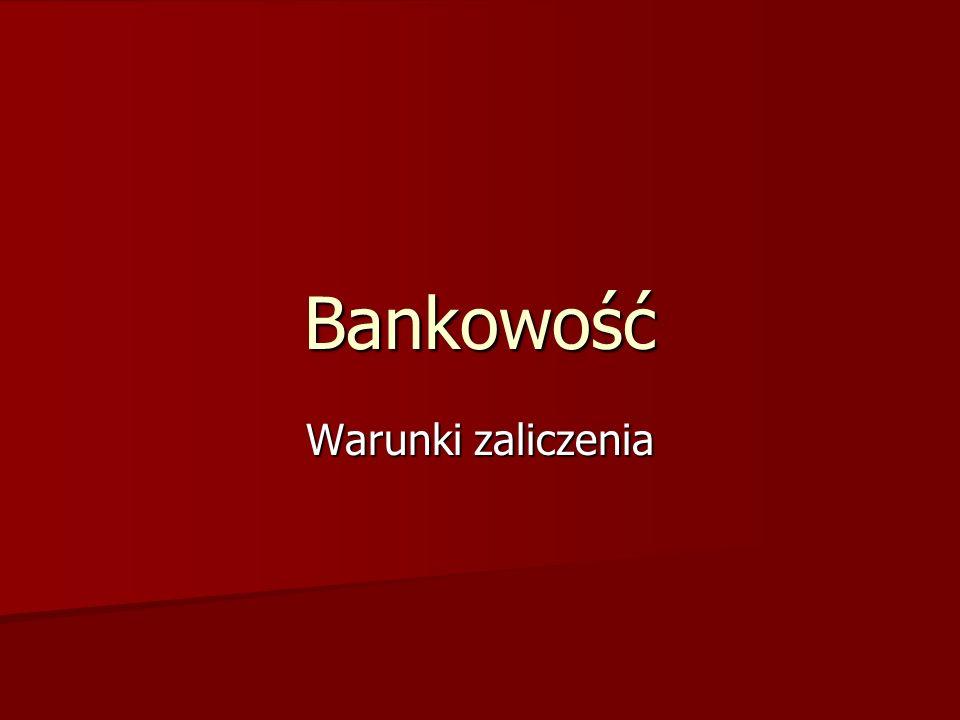Bankowość Warunki zaliczenia