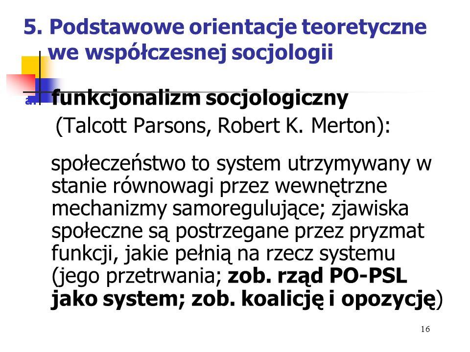 5.Podstawowe orientacje teoretyczne we współczesnej socjologii b.