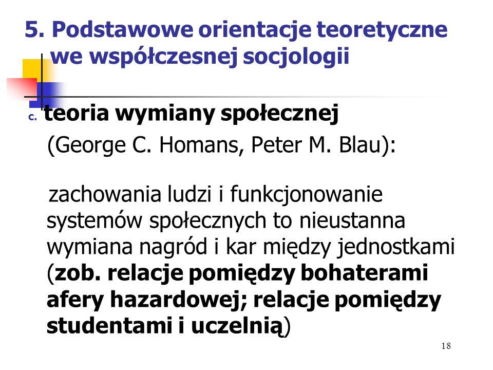 5.Podstawowe orientacje teoretyczne we współczesnej socjologii d.