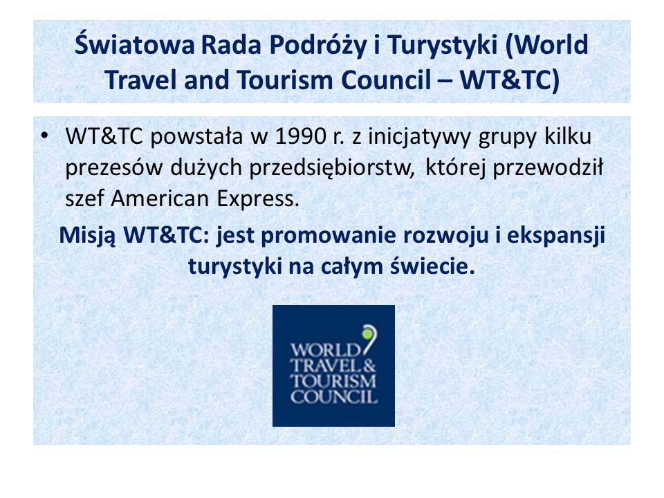 Światowa Rada Podróży i Turystyki (World Travel and Tourism Council – WT&TC) WT&TC powstała w 1990 r. z inicjatywy grupy kilku prezesów dużych przedsi