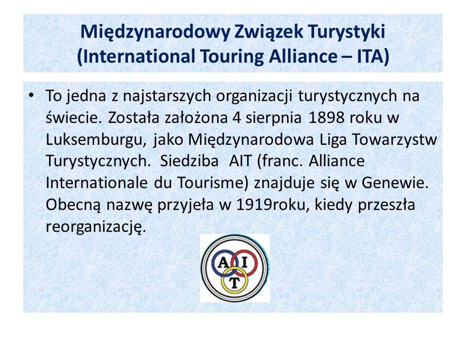 Międzynarodowy Związek Turystyki (International Touring Alliance – ITA) To jedna z najstarszych organizacji turystycznych na świecie. Została założona
