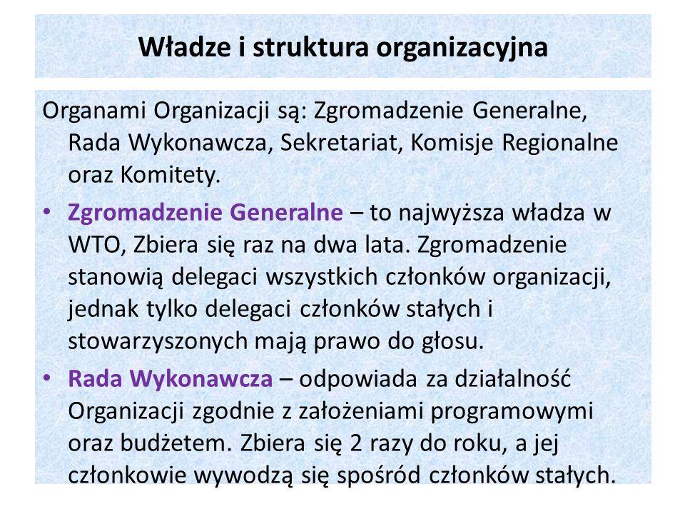Władze i struktura organizacyjna Organami Organizacji są: Zgromadzenie Generalne, Rada Wykonawcza, Sekretariat, Komisje Regionalne oraz Komitety. Zgro