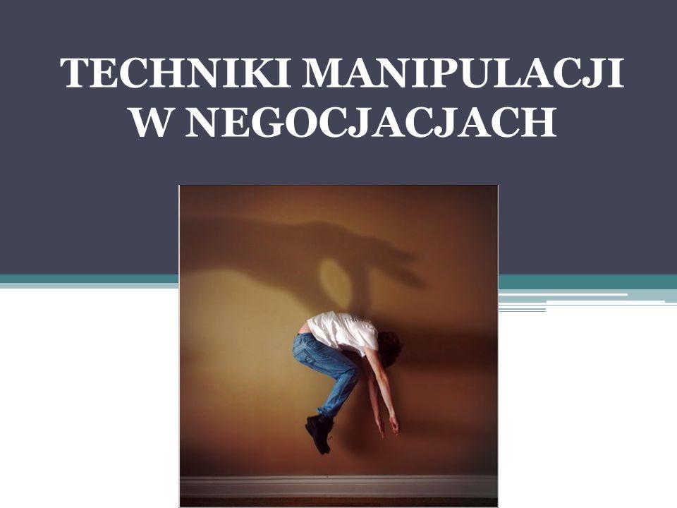 TECHNIKI MANIPULACJI W NEGOCJACJACH