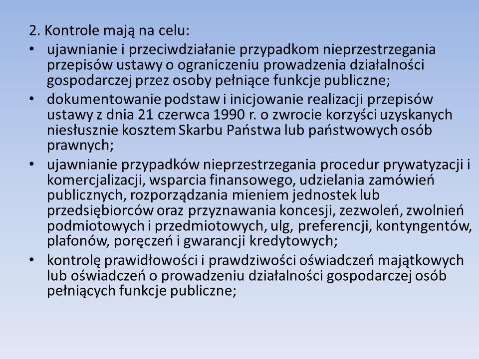 2. Kontrole mają na celu: ujawnianie i przeciwdziałanie przypadkom nieprzestrzegania przepisów ustawy o ograniczeniu prowadzenia działalności gospodar