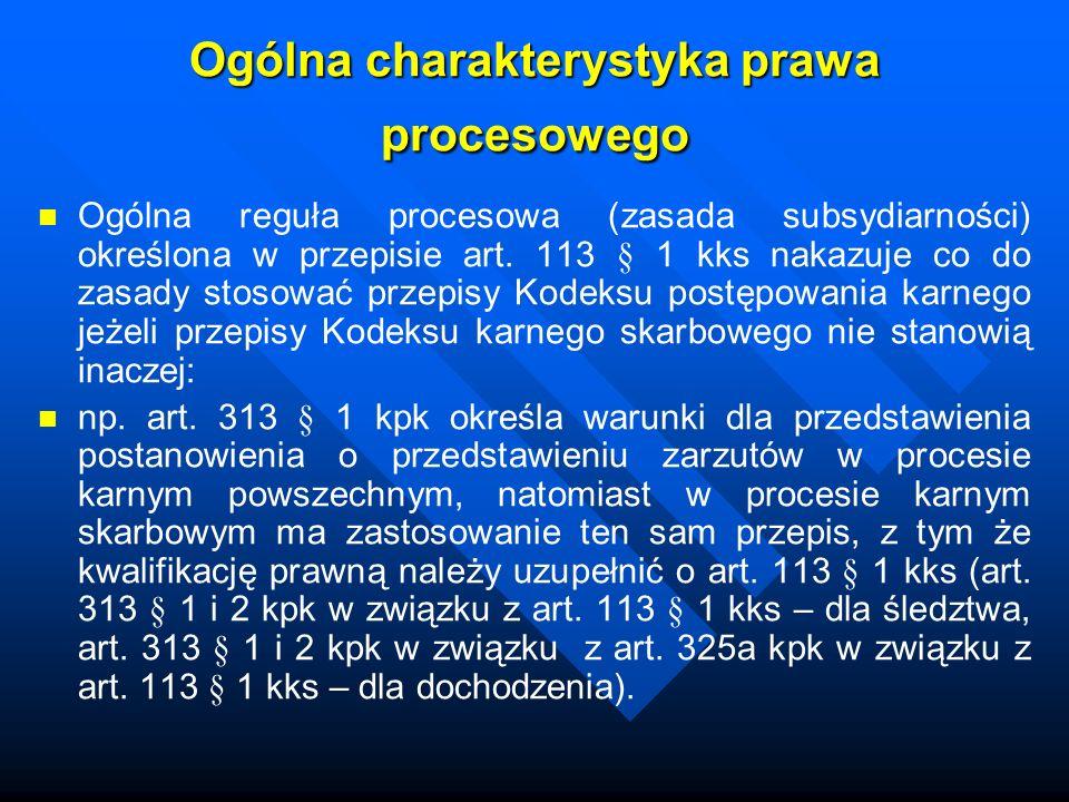 Ogólna charakterystyka prawa procesowego Ogólna reguła procesowa (zasada subsydiarności) określona w przepisie art.