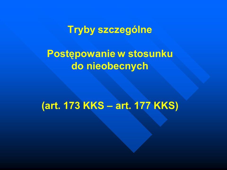 Tryby szczególne Postępowanie w stosunku do nieobecnych (art. 173 KKS – art. 177 KKS)