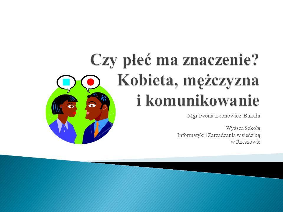 Mgr Iwona Leonowicz-Bukała Wyższa Szkoła Informatyki i Zarządzania w siedzibą w Rzeszowie