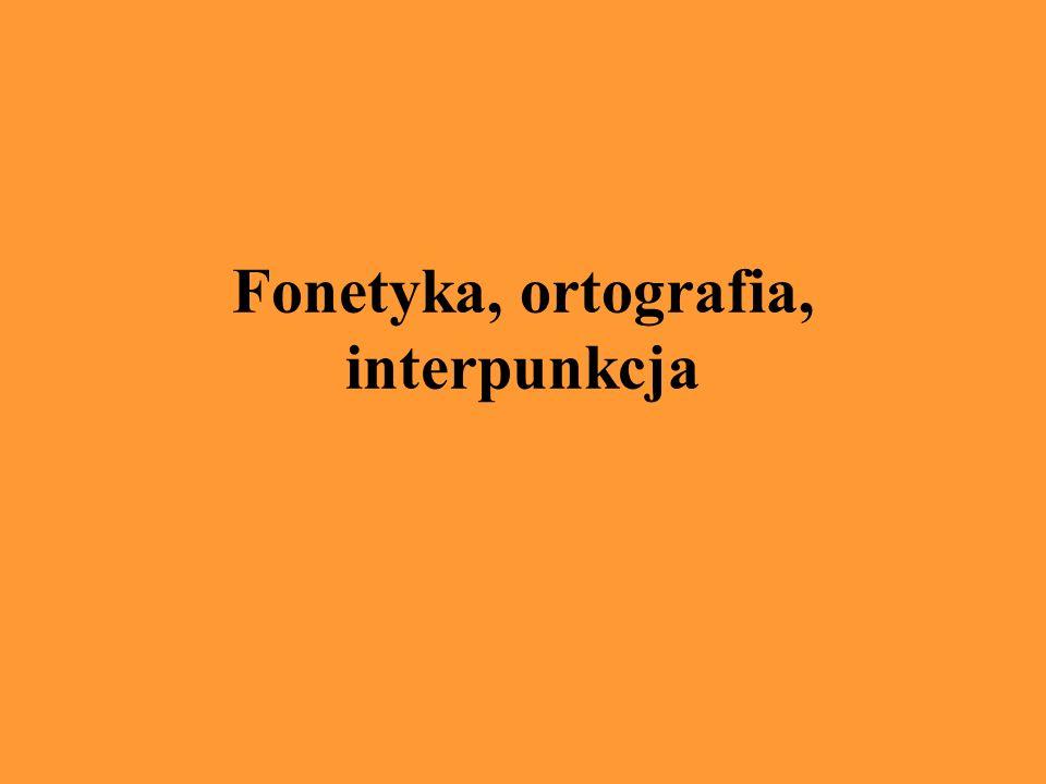 Fonetyka, ortografia, interpunkcja