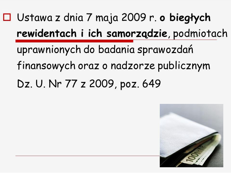 Ustawa z dnia 7 maja 2009 r. o biegłych rewidentach i ich samorządzie, podmiotach uprawnionych do badania sprawozdań finansowych oraz o nadzorze publi