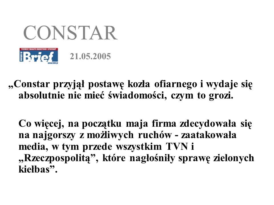 21.05.2005 Constar przyjął postawę kozła ofiarnego i wydaje się absolutnie nie mieć świadomości, czym to grozi. Co więcej, na początku maja firma zdec