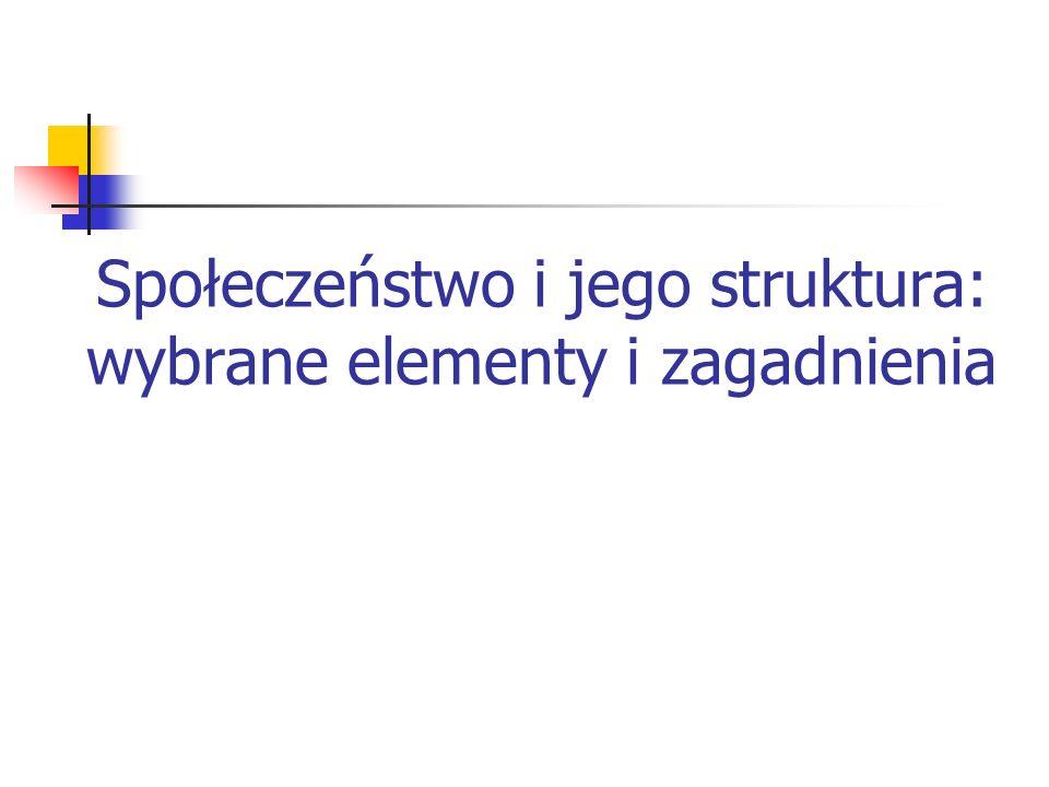 Dwa sposoby ujęcia struktury współczesnego społeczeństwa polskiego 1.