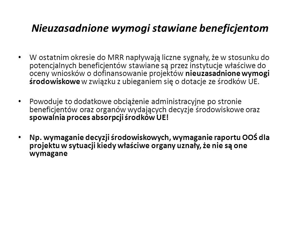 Nieuzasadnione wymogi stawiane beneficjentom W ostatnim okresie do MRR napływają liczne sygnały, że w stosunku do potencjalnych beneficjentów stawiane