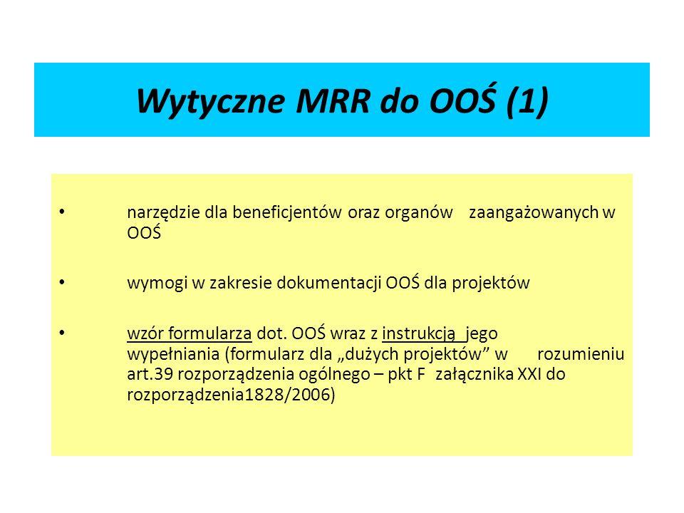 Wytyczne MRR do OOŚ (1) narzędzie dla beneficjentów oraz organów zaangażowanych w OOŚ wymogi w zakresie dokumentacji OOŚ dla projektów wzór formularza