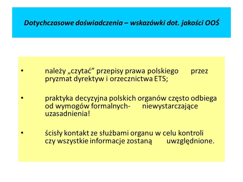 Dotychczasowe doświadczenia – wskazówki dot. jakości OOŚ należy czytać przepisy prawa polskiego przez pryzmat dyrektyw i orzecznictwa ETS; praktyka de