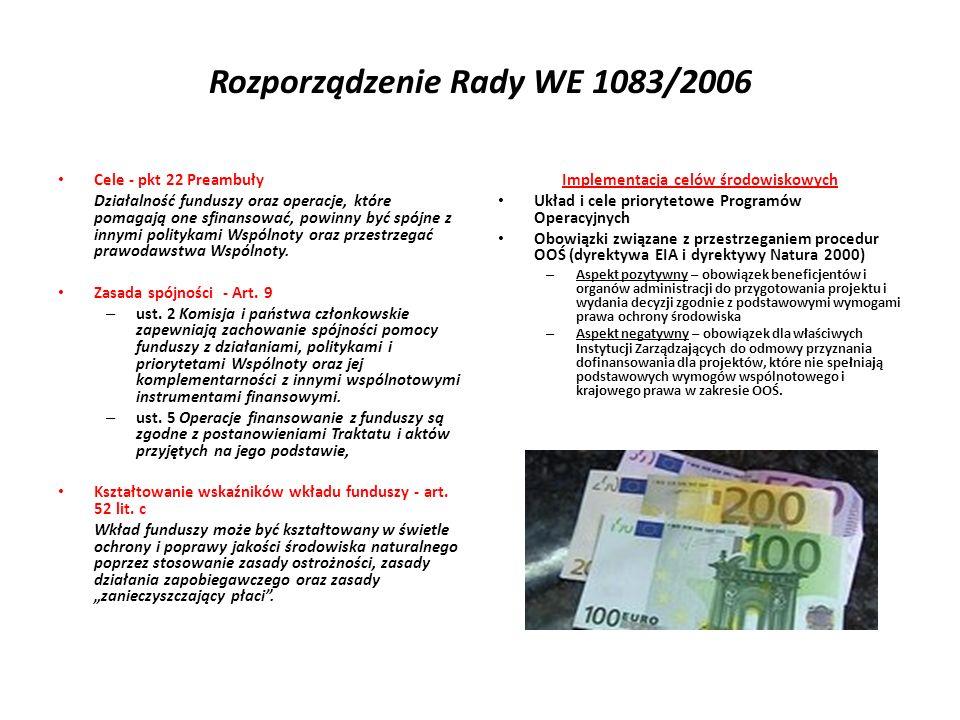 Fundusze strukturalne i środowisko Rozporządzenie 1083/2006 (2) KE wymaga dokumentacji OOŚ dla dużych projektów Obowiązkowa strategiczna ocena oddziaływania na środowisko programów operacyjnych