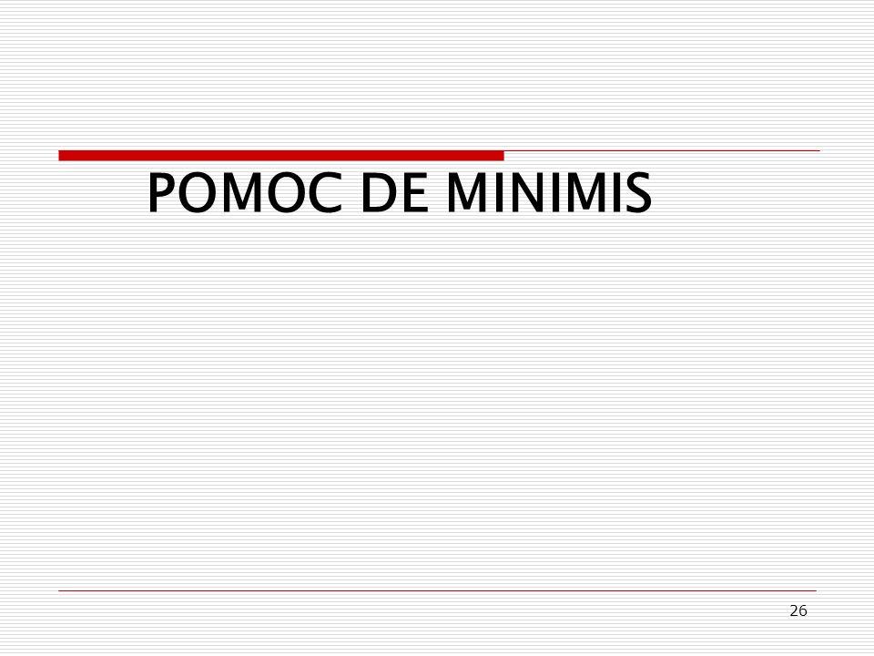 26 POMOC DE MINIMIS