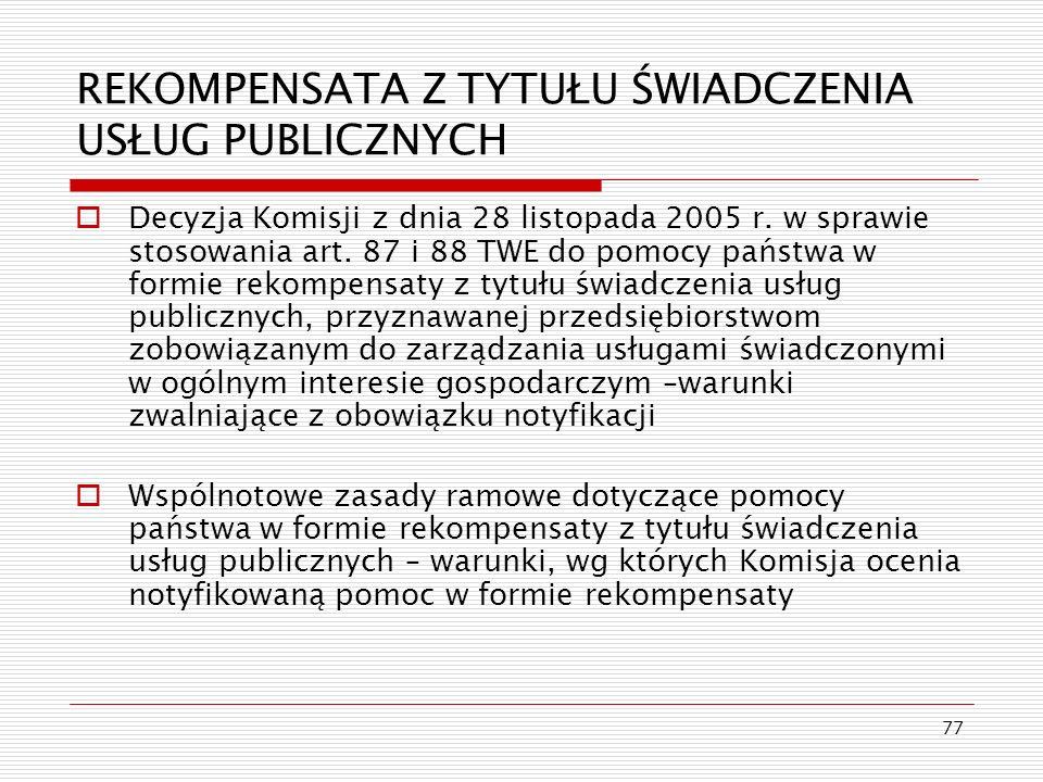 77 REKOMPENSATA Z TYTUŁU ŚWIADCZENIA USŁUG PUBLICZNYCH Decyzja Komisji z dnia 28 listopada 2005 r. w sprawie stosowania art. 87 i 88 TWE do pomocy pań