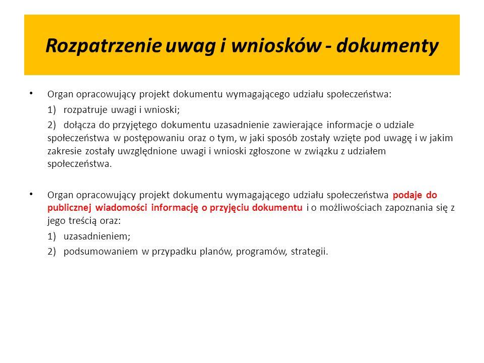 Rozpatrzenie uwag i wniosków - dokumenty Organ opracowujący projekt dokumentu wymagającego udziału społeczeństwa: 1) rozpatruje uwagi i wnioski; 2) do