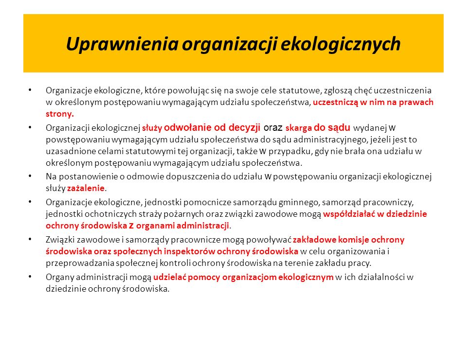 Uprawnienia organizacji ekologicznych Organizacje ekologiczne, które powołując się na swoje cele statutowe, zgłoszą chęć uczestniczenia w określonym p