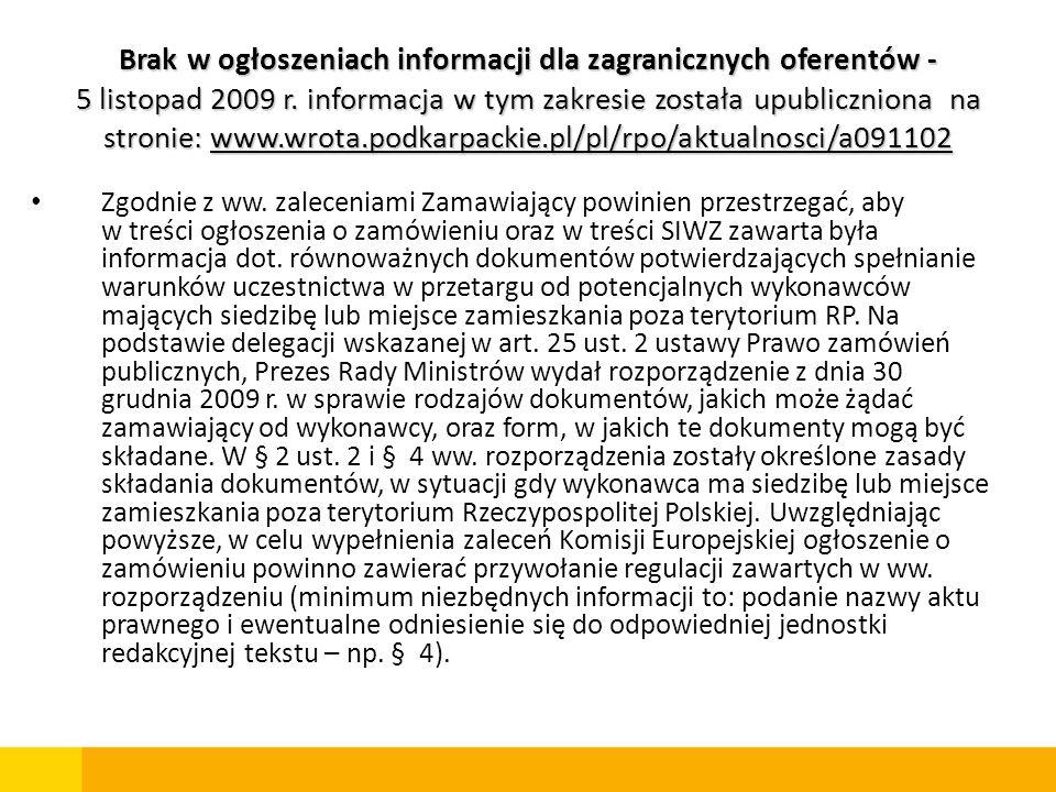 Brak w ogłoszeniach informacji dla zagranicznych oferentów - 5 listopad 2009 r. informacja w tym zakresie została upubliczniona na stronie: www.wrota.